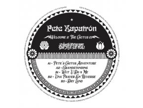 "PETE ZAPATRON - Welcome 2 The Cactus EP (12"" Vinyl)"