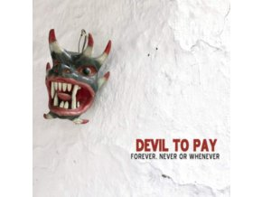 DEVIL TO PAY - Forever Never Or Whenever (LP)