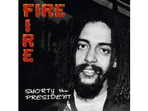 SHORTY THE PRESIDENT - Fire Fire (LP)