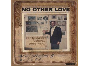 VARIOUS ARTISTS - No Other Love: Midwest Gospel (1965-1978) (LP)