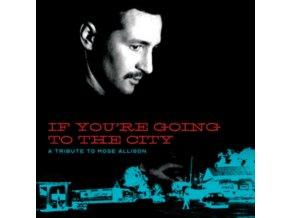 VARIOUS ARTISTS FOR SWEET RELIEF - If Youre Going To The City: A Tribute To Mose Allison (LP)