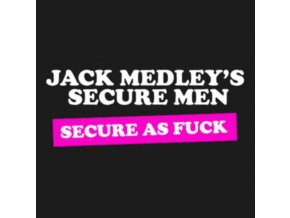 JACK MEDLEYS SECURE MEN - Secure As Fuck (LP)