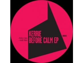 """KERRIE - Before Calm EP (12"""" Vinyl)"""