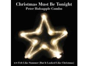"PETER HOLSAPPLE COMBO - Christmas Must Be Tonight (Black Friday 2019) (7"" Vinyl)"