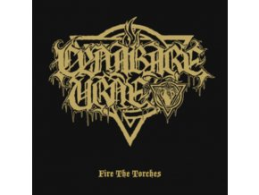 """CYNABARE URNE - Fire The Torches (10"""" Vinyl)"""