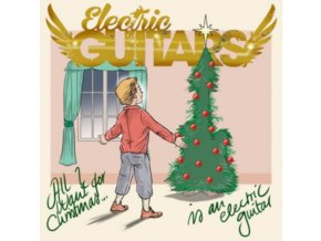 "ELECTRIC GUITARS - All I Want For Christmas (Red Vinyl) (7"" Vinyl)"