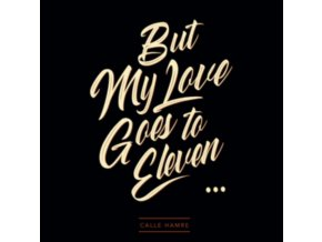 CALLE HAMRE - But My Love Goes To Eleven (LP)