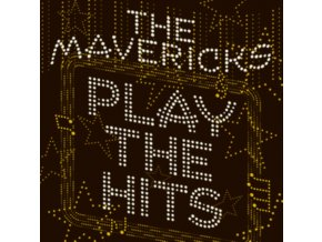 MAVERICKS - Play The Hits (LP)