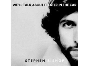 STEPHEN BISHOP - Well Talk About It Later In The Car (LP)