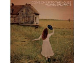 VARIOUS ARTISTS - Come On Up To The House - Women Sing Waits (LP)