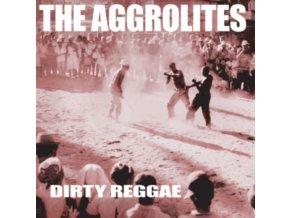 AGGROLITES - Dirty Reggae (LP)
