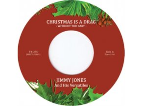 "JIMMY JONES & HIS VERSATILES & THE INDIVIDUALS - Christmas Is A Drag (Without You Baby) (Limited Edition) (7"" Vinyl)"