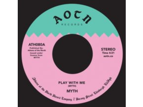 "MYTH - Play With Me (7"" Vinyl)"
