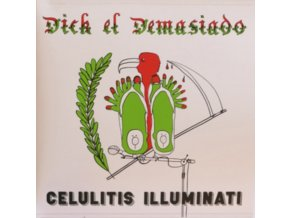 DICK EL DEMASIADO - Celulitis Illuminati (LP)