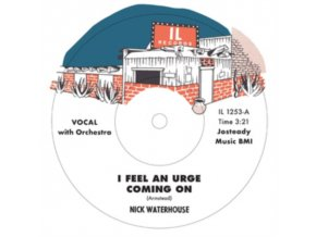 """NICK WATERHOUSE - I Feel An Urge Coming On / Im Due (For A Heartache) (7"""" Vinyl)"""