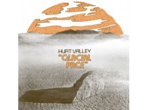 HURT VALLEY - Glacial Pace (LP)