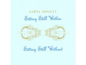KARMA MOFFETT - Sitting Still Within / Sitting Still Without (LP)