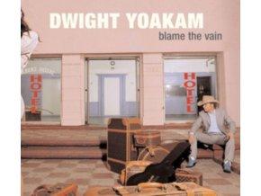 DWIGHT YOAKAM - Blame The Vain (LP)