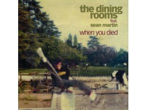 "DINING ROOMS - When You Died (Feat. Sean Martin) (7"" Vinyl)"