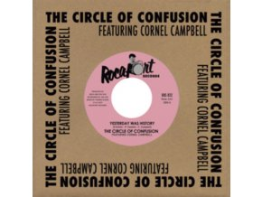 "CIRCLE OF CONFUSION - Yesterday Was History / Yesterday Was History (Tcoc Yesterdub Mix) (Feat. Cornel Campbell) (7"" Vinyl)"