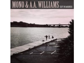 "MONO & A.A. WILLIAMS - Exit In Darkness (10"" Vinyl)"