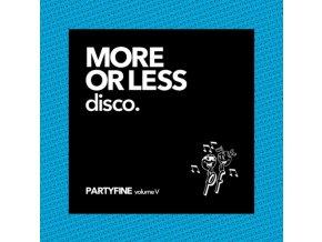 VARIOUS ARTISTS - More Or Less Disco: Partyfine Vol. V (LP)