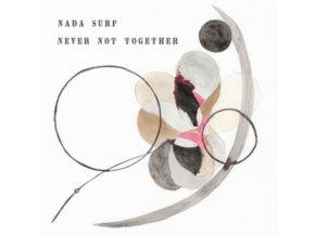 NADA SURF - Never Not Together (LP)