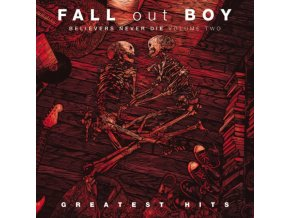 FALL OUT BOY - Believers Never Die (LP)