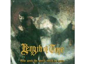 LENGTH OF TIME - How Good The Would Could Be... Again (Green Vinyl) (LP)