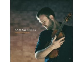 SAM SWEENEY - Unearth Repeat (LP)