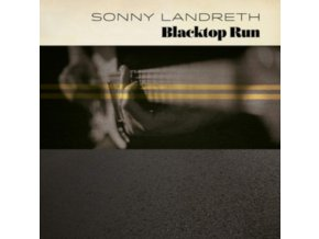 SONNY LANDRETH - Blacktop Run (LP)