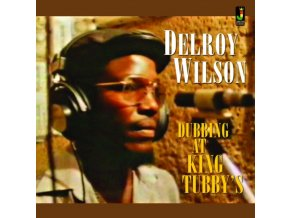 DELROY WILSON - Dubbing At King Tubbys (LP)