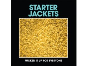 "STARTER JACKETS - Fucked It Up For Everyone (7"" Vinyl)"