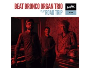 BEAT BRONCO ORGAN TRIO - Roadtrip (LP)