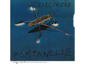 SYKO FRIEND - Fontanelle (LP)