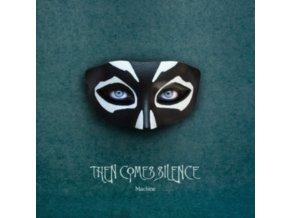 THEN COMES SILENCE - Machine (LP)