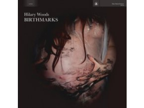 HILARY WOODS - Birthmarks (LP)