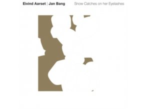 JAN BANG & EIVIND AARSET - Snow Catches On Her Eyelashes (LP)