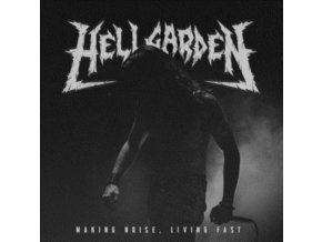 HELLGARDEN - Making Noise. Living Fast (LP)