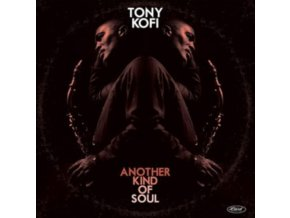 TONY KOFI - Another Kind Of Soul (LP)