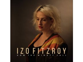 IZO FITZROY - How The Mighty Fall (LP)