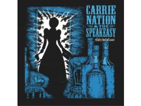 CARRIE NATION & THE SPEAKEASY - Hatchetations (LP)
