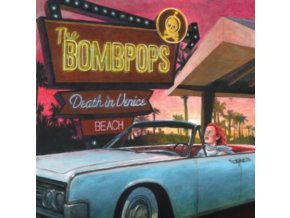BOMBPOPS - Death In Venice Beach (LP)