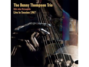 "DANNY THOMPSON TRIO WITH JOHN MCLAUGHLIN - Live In Session 1967 (10"" Vinyl)"