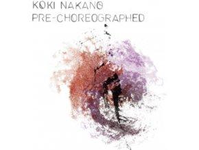KOKI NAKANO - Pre-Choreographed (LP)