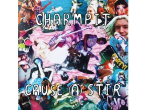 CHARMPIT - Cause A Stir (LP)