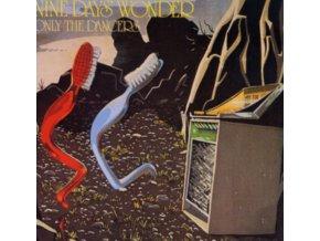 NINE DAYS WONDER - Only The Dancers (Remastered Edition) (LP)