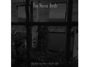NOISE BIRDS - The Dark Sea Hides A Bright Light (LP)