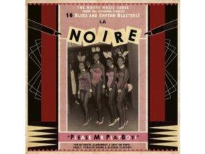 VARIOUS ARTISTS - La Noire 02 - Please Mr Playboy! (LP)
