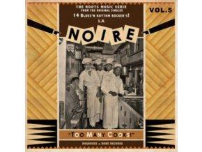 VARIOUS ARTISTS - La Noire 05 - Too Many Cooks! (LP)